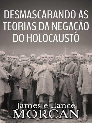 cover image of Desmascarando as Teorias da Negação do Holocausto