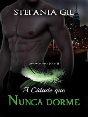 cover image of A Cidade que Nunca dorme