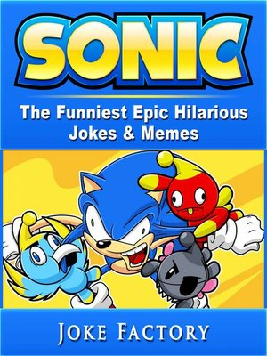 cover image of Sonic the Funniest Epic Hilarious Jokes & Memes