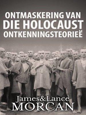 cover image of Ontmaskering van die Holocaust Ontkenningsteorieë