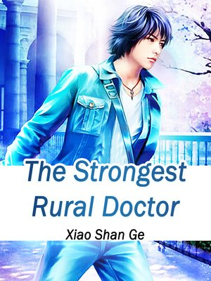 cover image of The Strongest Rural Doctor