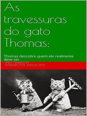 cover image of As travessuras do gato Thomas