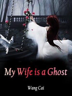 cover image of My Wife is a Ghost