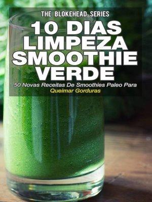 cover image of 10 Dias de Limpeza smoothie verde