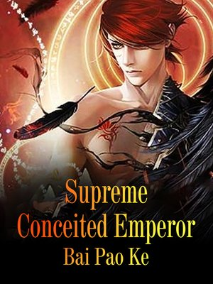 cover image of Supreme Conceited Emperor
