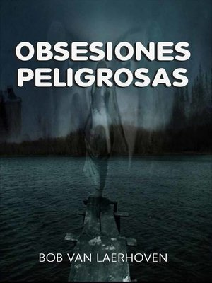 cover image of Obsesiones Peligrosas