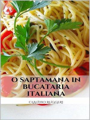cover image of O Saptamana In Bucataria Italiana