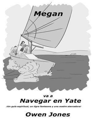 cover image of Megan va a navegar en Yate