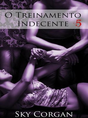 cover image of O Treinamento Indecente 5