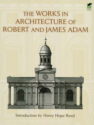cover image of The Works in Architecture of Robert and James Adam