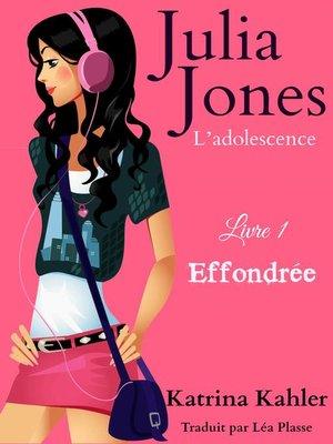 cover image of Julia Jones--L'adolescence Livre 1 Effondrée