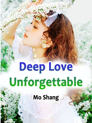 cover image of Deep Love Unforgettable