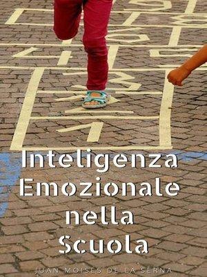 cover image of Inteligenza Emozionale nella Scuola