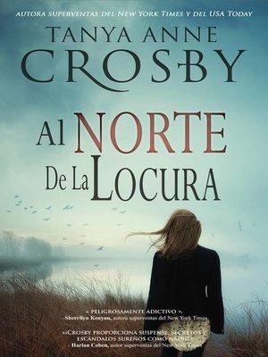 cover image of Al norte de la locura