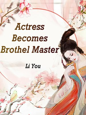 cover image of Actress Becomes Brothel Master