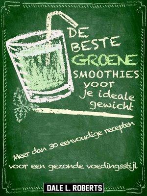 cover image of De beste groene smoothies voor je ideale gewicht
