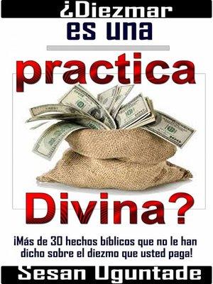 cover image of ¿Diezmar es una practica Divina?
