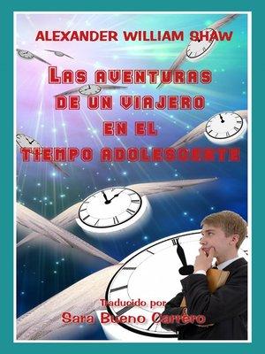 cover image of Las Aventuras De Un Viajero En El Tiempo Adolescente
