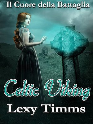 cover image of Celtic Viking--Il Cuore della Battaglia