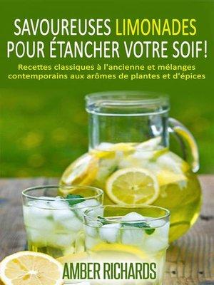 cover image of Savoureuses limonades pour étancher votre soif!