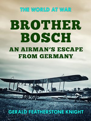 cover image of Brother Bosch an Airman's Escape from Germany