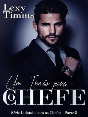 cover image of Um Irmão para o Chefe--Série Lidando com os Chefes--Parte 8