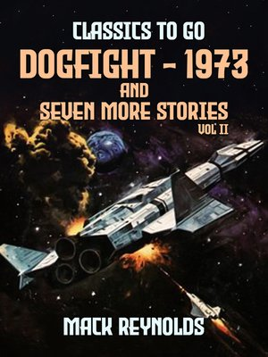 cover image of Dogfight--1973 and seven more stories Vol II