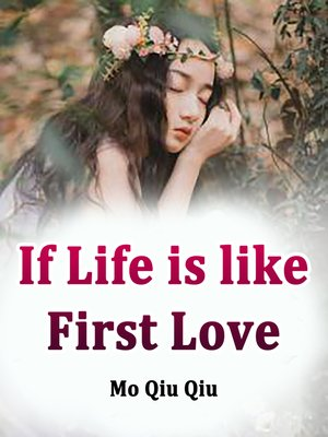 cover image of If Life is like First Love