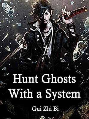 cover image of Hunt Ghosts With a System