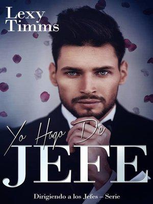 cover image of Yo hago de Jefe