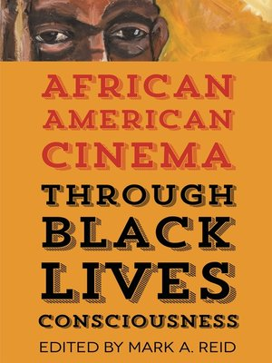 cover image of African American Cinema through Black Lives Consciousness