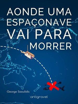 cover image of Aonde Uma Espaçonave Vai Para Morrer