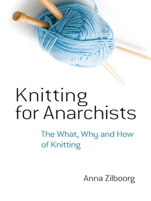 cover image of Knitting for Anarchists