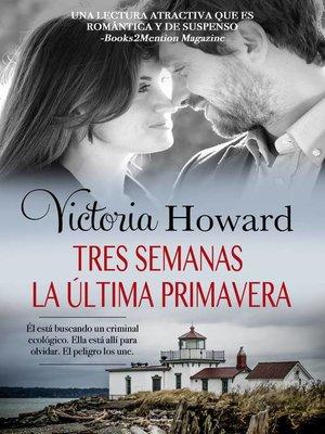 cover image of Tres Semanas la Última Primavera