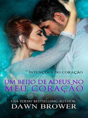 cover image of Um Beijo de Adeus no Meu Coração