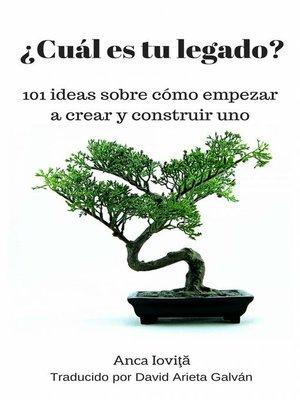 cover image of ¿Cuál es tu legado? 101 ideas sobre cómo empezar a crear y construir uno