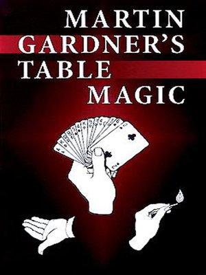 cover image of Martin Gardner's Table Magic