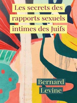 cover image of Les secrets des rapports sexuels intimes des Juifs