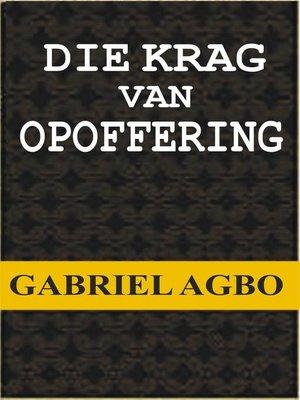 cover image of Die Krag van Opoffering