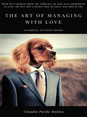 cover image of The art of managing with love, according to Erich Fromm