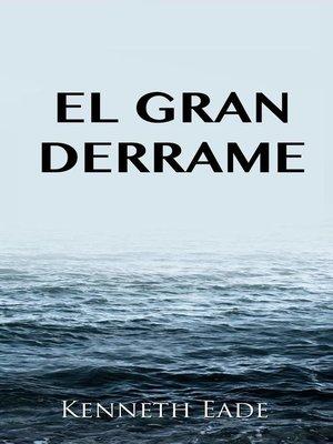 cover image of El gran derrame
