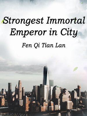 cover image of Strongest Immortal Emperor in City