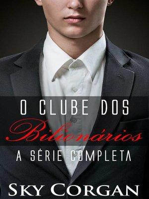 cover image of O Clube dos Bilionários