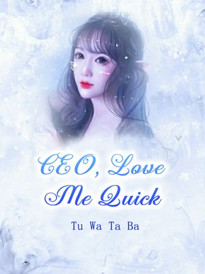 cover image of CEO, Love Me Quick