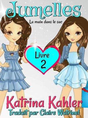 cover image of Jumelles Livre 2  La main dans le sac