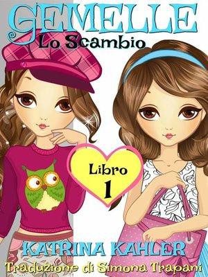 cover image of Gemelle Libro 1 Lo Scambio