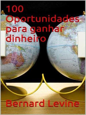 cover image of 100 Oportunidades para ganhar dinheiro