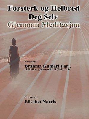 cover image of Forsterk og Helbred Deg Selv Gjennom Meditasjon