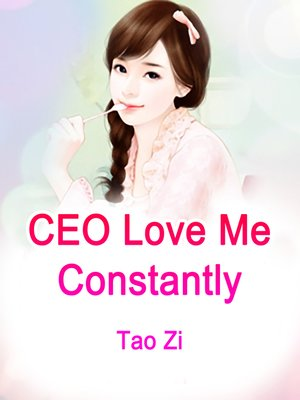 cover image of CEO, Love Me Constantly