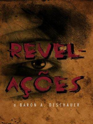 cover image of Revelações a Baron A. Deschauer